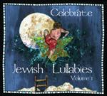 Celebrate Jewish Lullabies Vol. 1