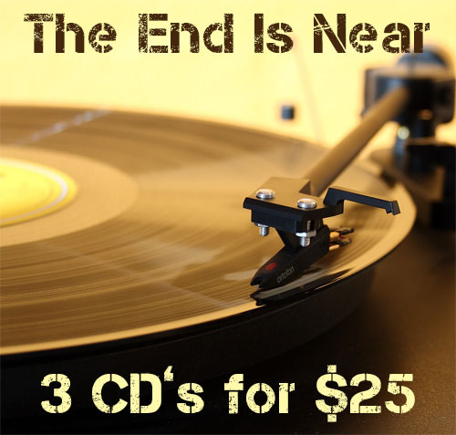 The End Is Near - 3 CD's for $25